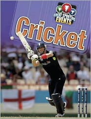 Great Sporting Events. Cricket - Clive Gifford