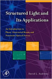 Structured Light and Its Applications: An Introduction to Phase-Structured Beams and Nanoscale Optical Forces
