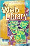 The Web Library: Building a World Class Personal Library with Free Web Resources - Nicholas Tomaiuolo, Barbara Quint (Editor), Foreword by Steve Coffman