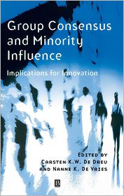 Group Consensus and Minority Influence: Implications for Innovation - Carsten K. W. De Dreu (Editor), Nanne K. De Vries (Editor)