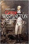 George Washington: Ordinary Man, Extraordinary Leader - Robert F. Jones