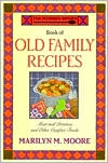 Wooden Spoon Book of Old Family Recipes; Meat and Potatoes and Other Comfort Foods - Marilyn M. Moore