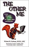 The Other Me: Poetic Thoughts on Add for Adults, Kids and Parents - Wilma R. Fellman, M. Ed Fellman, Arnold Fellman (Illustrator)