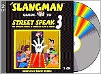 The Slangman Guide to Street Speak 3: The Complete Course in American Slang and Idioms - David Burke