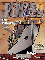 Tons of Tunes for Church: Piano Accompaniment (No CD) - Grade 0. 5 To 1 - Mike Hannickel, Amy Adam