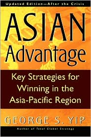 The Asian Advantage: Key Strategies for Winning in the Asia-Pacific Region - George S. Yip