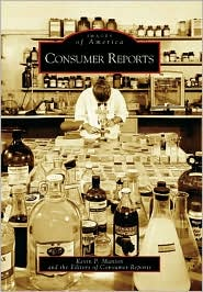 Consumer Reports, New York (Images of America Series) - Kevin P. Manion, Consumer Reports (Editor)