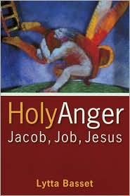 Holy Anger: Jacob, Job, Jesus
