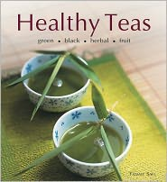 Healthy Teas: Green, Black, Herbal, Fruit - Tammy Safi
