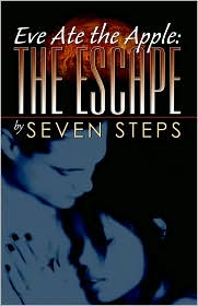 Eve Ate the Apple: The Escape - Seven Steps