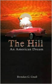 The Hill: An American Dream - Brendan G. Gnall