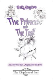 The Princess and the Troll: Tales from the Kingdom of Imm - B.R. Snyder