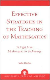 Effective Strategies in the Teaching of Mathematics: A Light from Mathematics to Technology