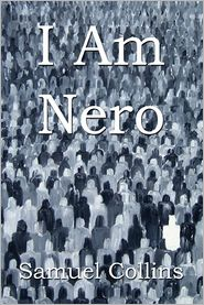 I Am Nero - Samuel Collins