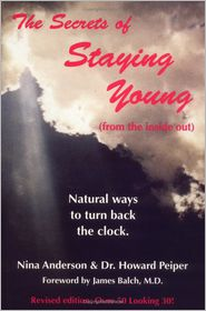 The Secrets of Staying Young - Nina Anderson, Howard Peiper, Kim Christman, Richard Vail (Illustrator)