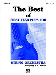 The Best of First Year Pops for String Orchestra, Vol 1: Conductor - Bob Cerulli