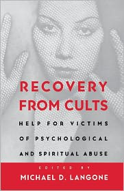 Recovery From Cults: Help for Victims of Psychological and Spiritual Abuse - Michael D. Langone, Many Others, Preface by Margaret Thaler Singer