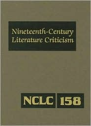 Nineteenth Century Literature Criticism Vol. 158