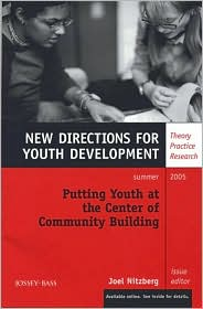Putting Youth at the Center of Community Building: New Directions for Youth Development - Joel Nitzberg (Editor)