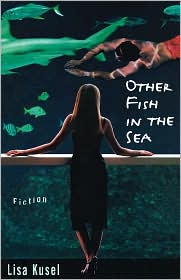 Other Fish in the Sea - Lisa Kusel