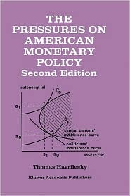 The Pressures on American Monetary Policy - Thomas Havrilesky