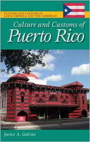 Culture and Customs of Puerto Rico - Javier A. Galvan