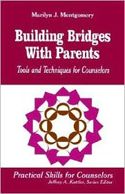 Building Bridges With Parents - Marilyn J. Montgomery
