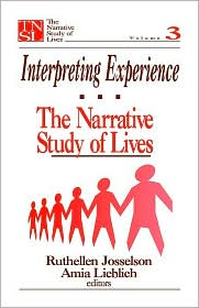 Interpreting Experience: The Narrative Study of Lives - Amia Lieblich (Editor), Ruthellen Josselson (Editor)