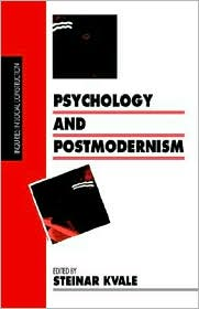 Psychology And Postmodernism - Steiner Kvale