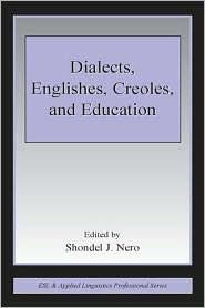 Dialects, Englishes, Creoles, and Education - Shondel J. Nero (Editor), Contribution by Suzie Jacobs, Contribution by Ermile Hargrove