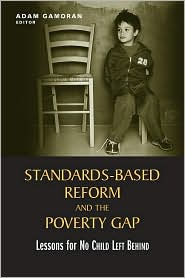 Standards-Based Reform and the Poverty Gap: Lessons for No Child Left Behind