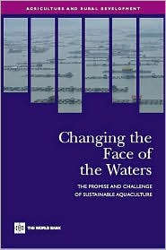 Changing the Face of the Waters: The Promise and Challenge of Sustainable Aquaculture