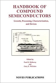 Handbook of Compound Semiconductors: Growth, Processing, Characterization, and Devices