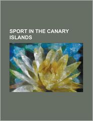 Sport In The Canary Islands - Books Llc
