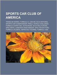 Sports Car Club of America: Trans-Am Series, Formula D, Can-Am, SCCA National Sports Car Championship, Pirelli World Challenge, Formula Super Vee, Autocross, SCCA RallyCross, Spec Miata, Cameron Argetsinger, Spec Racer Ford - Source: Wikipedia