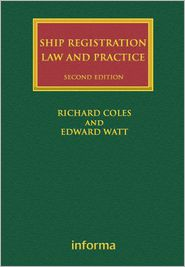 Ship Registration: Law and Practice - Richard Coles, Edward Watt