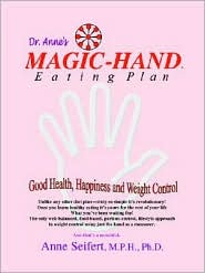 Magic-Hand Eating Plan: Good Health, Happiness and Weight Control