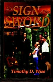 The Sign Of The Sword - Timothy Wise