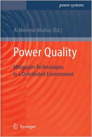Power Quality: Mitigation Technologies in a Distributed Environment - Antonio Moreno-Munoz (Editor)