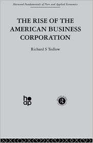 The Rise of the American Business Corporation - R. Tedlow