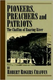 Pioneers, Patriots and Preachers. - Robert Chaffin