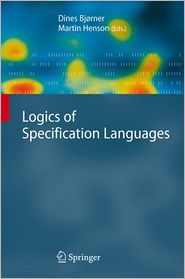 Logics of Specification Languages - Dines Bjorner (Editor), Martin C. Henson (Editor)