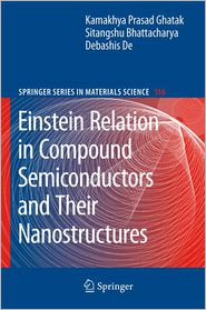 Einstein Relation in Compound Semiconductors and Their Nanostructures - Kamakhya Prasad Ghatak, Sitangshu Bhattacharya, Debashis De
