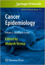 Cancer Epidemiology: Volume 2, Modifiable Factors - Mukesh Verma (Editor)