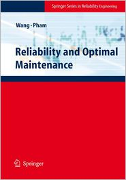 Reliability and Optimal Maintenance - Hongzhou Wang, Hoang Pham