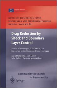 Drag Reduction by Shock and Boundary Layer Control: Results of the Project EUROSHOCK II. Supported by the European Union 1996-1999 - Egon Stanewsky (Editor), J. Delery (Editor), John Fulker (Editor), Paolo de Matteis (Editor)