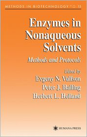 Enzymes in Nonaqueous Solvents: Methods and Protocols - Evgeny N. Vulfson (Editor), Peter J. Halling (Editor), Herbert L. Holland (Editor)