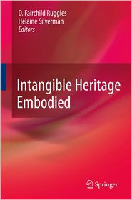 Intangible Heritage Embodied - D. Fairchild Ruggles (Editor), Helaine Silverman (Editor)