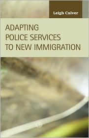 Adapting Police Services to New Immigration - Leigh Culver