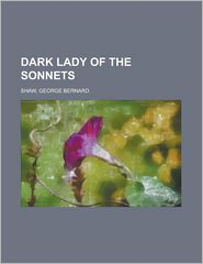 Dark Lady of the Sonnets - George Bernard Shaw